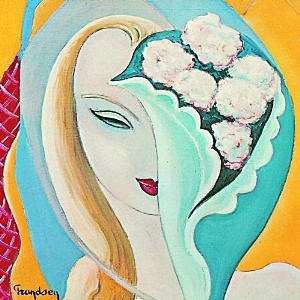 "Derek & the Dominos ""Layla and Other Assorted Love Songs"""