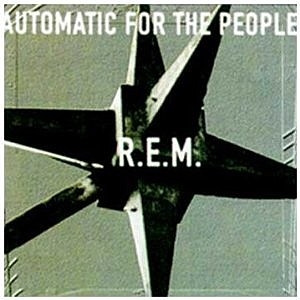 "REM ""Automatic for the People"""