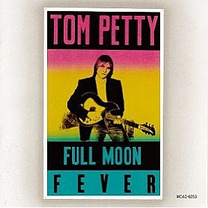 "Tom Petty ""Full Moon Fever"""